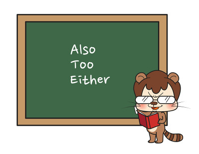 Jen's English Tip's – Also / Too / Either
