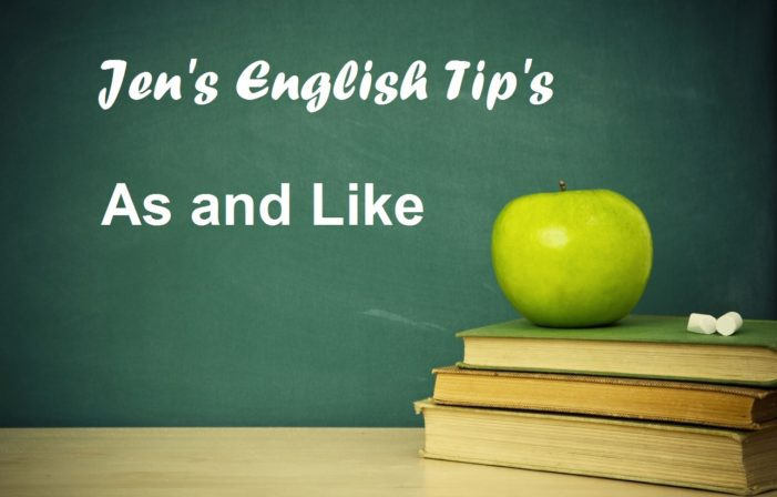 Jen's English Tip's – As and Like