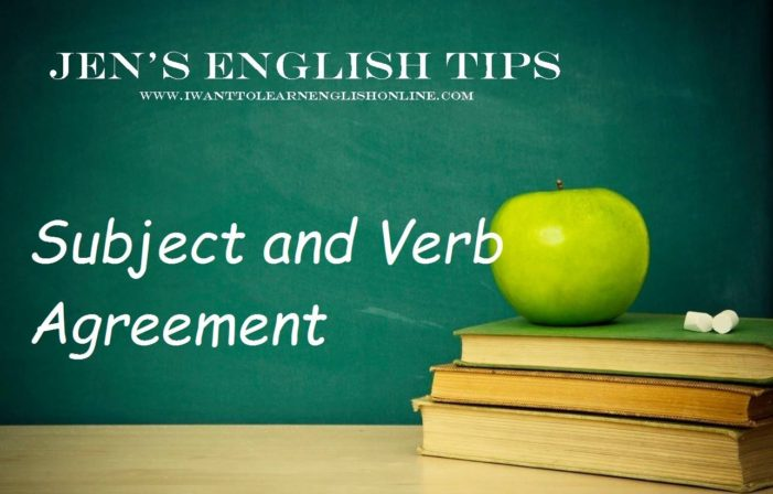 Jen's English Tips – Subject-Verb Agreement