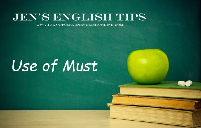 Jen's Englsih Tips – Use of Must, Should and Ought to