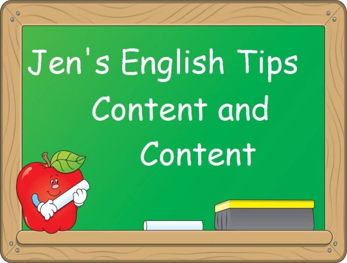 Jen's English Tip – Content and Content