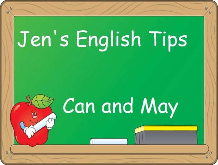 Jen's English Tip – Can and May