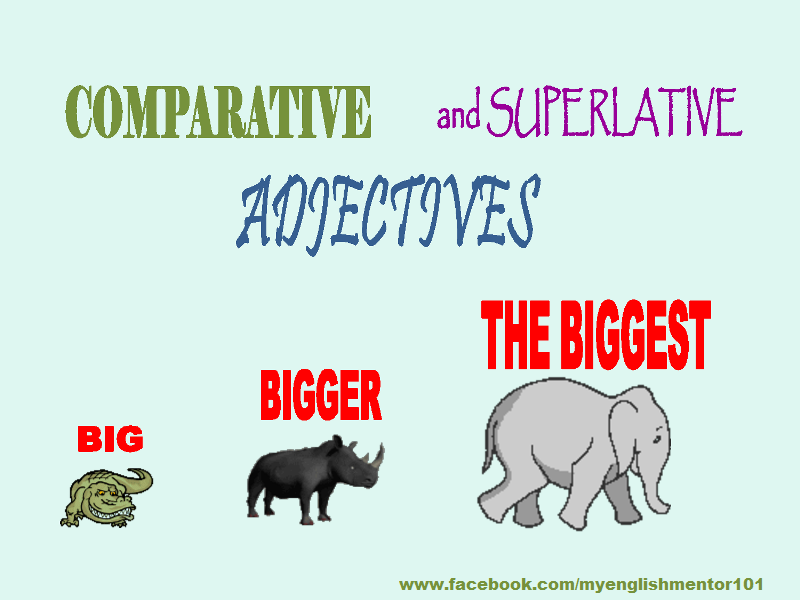 My English Mentor – The Difference Between Comparative and Superlative Adjectives