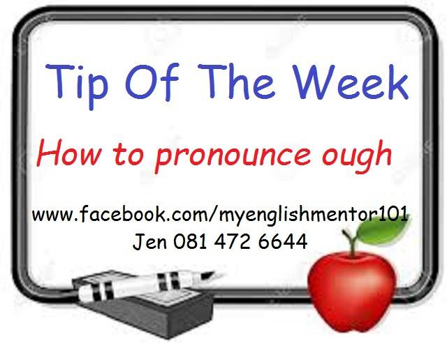 "English Mentors Tip of the Week – How to Pronounce ""OUGH"""