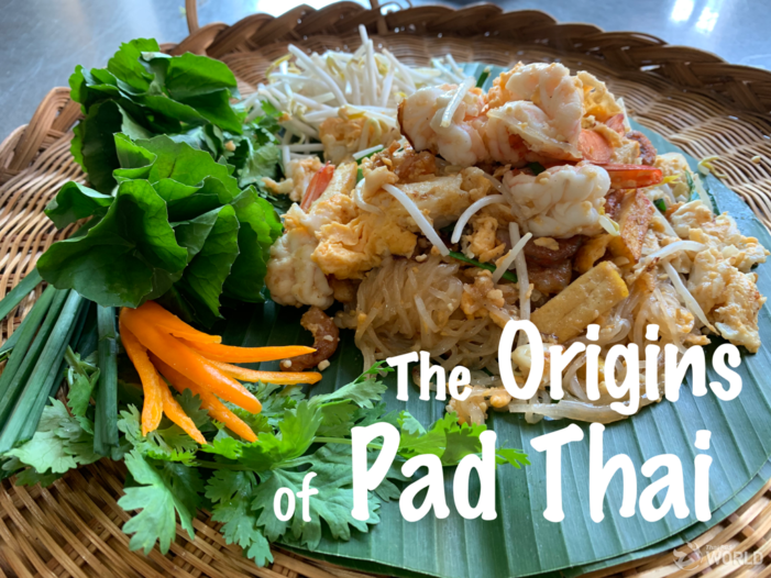 The Origins of Pad Thai – The World Can't Seem to Get Enough