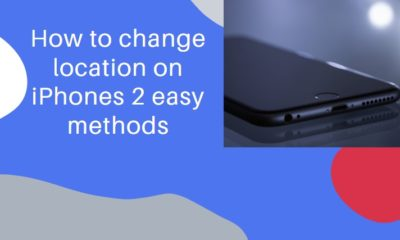 How to change location on iPhones 2 easy methods