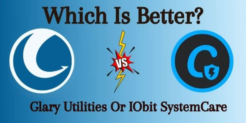 Which Is Better Advanced SystemCare Or Glary Utilities?