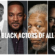 Celebrating the Most Famous Black Hollywood Actors of All Time