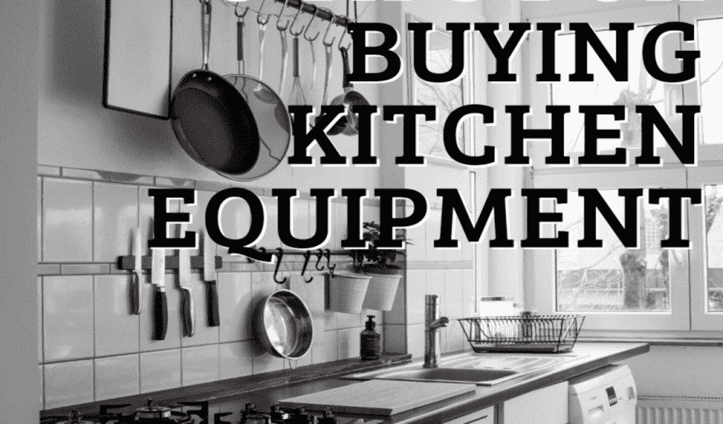 5 Tips for Buying Kitchen Equipment