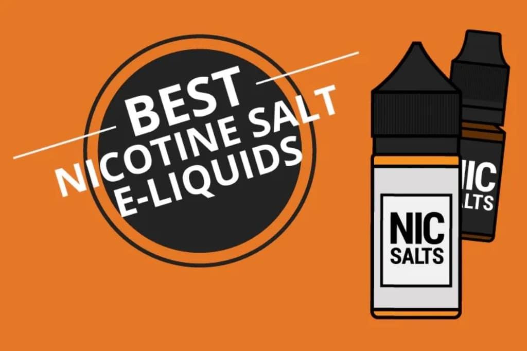 Top 6 Best Nicotine Salt Juice Flavors for Vape Enthusiasts