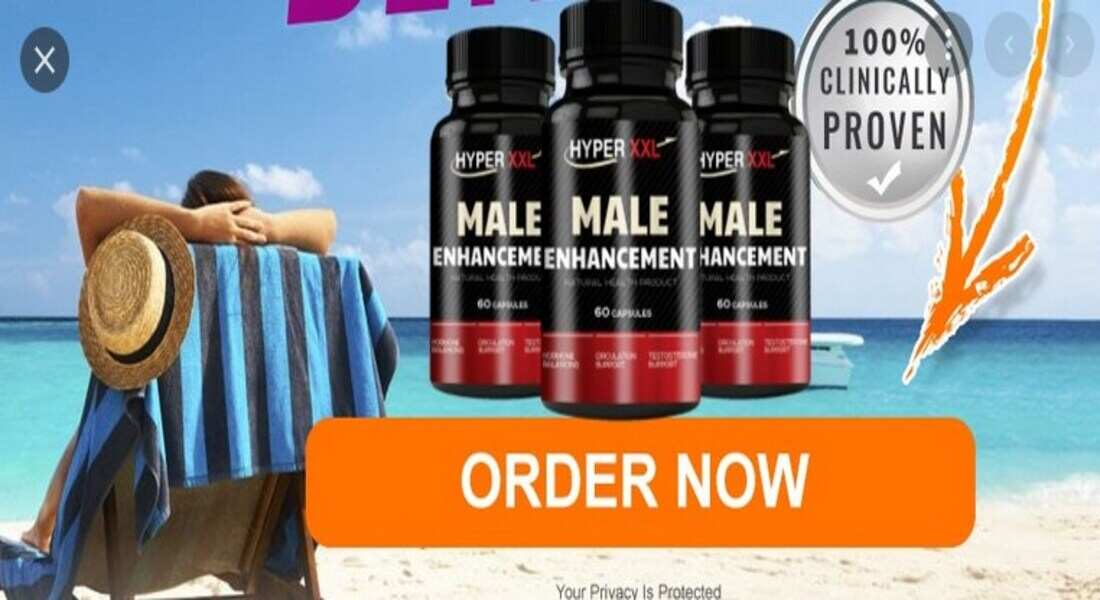 Warning Hyper XXL Male Enhancement Pills Review-Customer Exposed Price